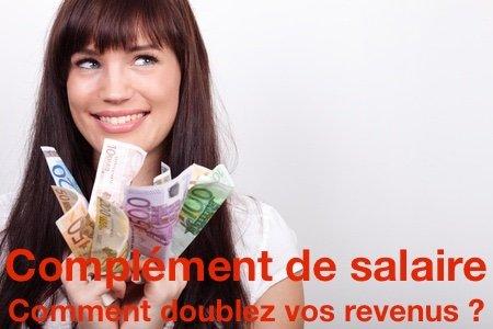 Complement de salaire- Comment doublez vos revenus ?